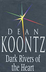 Dean Koontz: Dark Rivers of the Heart