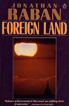 Jonathan Raban: Foreign Land