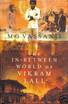 M.G. Vassanji: The In-Between World of Vikram Lall
