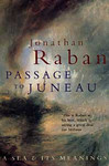 Jonathan Raban: Passage to Juneau